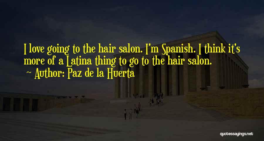 Latina Quotes By Paz De La Huerta