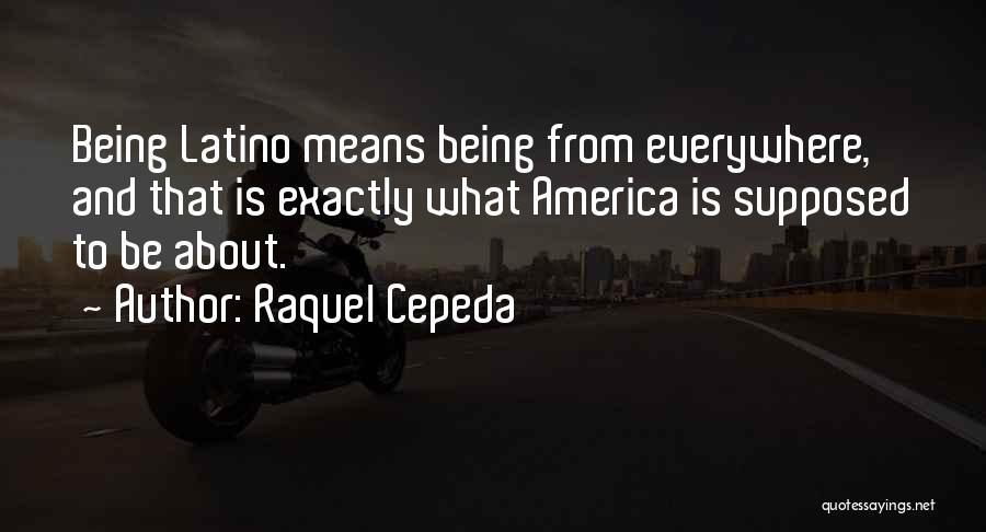 Latina Quotes By Raquel Cepeda