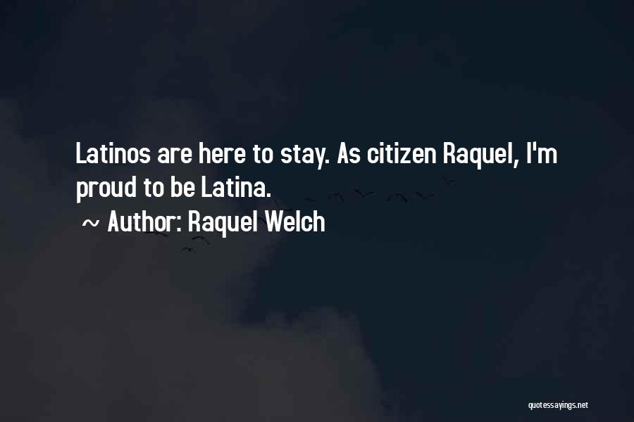 Latina Quotes By Raquel Welch