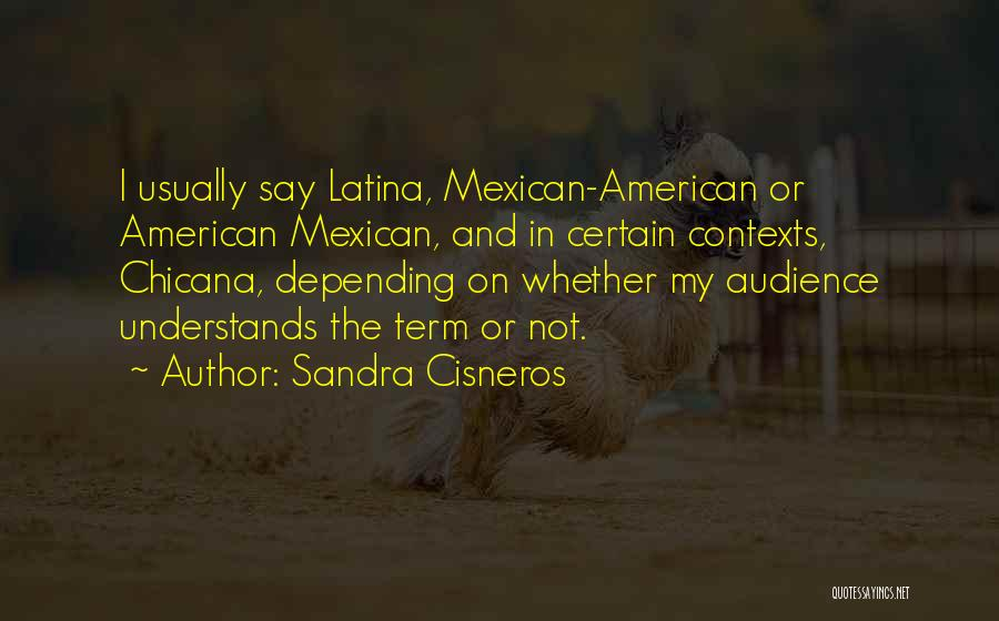 Latina Quotes By Sandra Cisneros