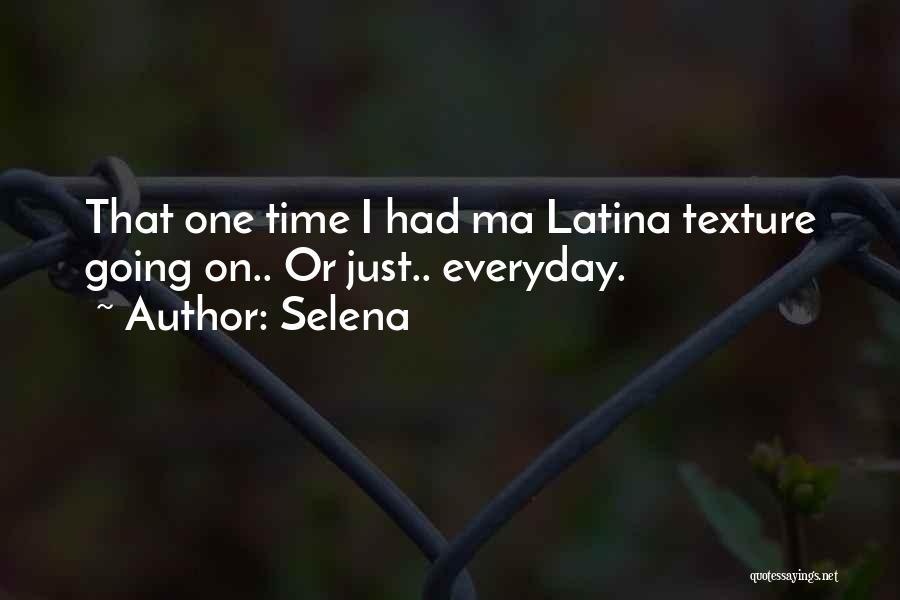 Latina Quotes By Selena