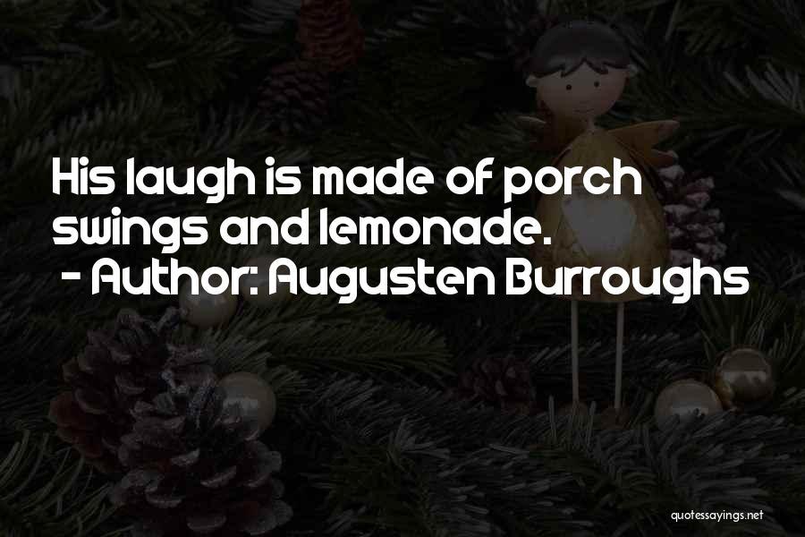 Laugh Quotes By Augusten Burroughs