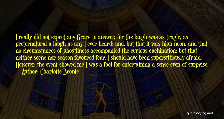 Laugh Quotes By Charlotte Bronte