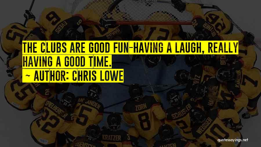 Laugh Quotes By Chris Lowe