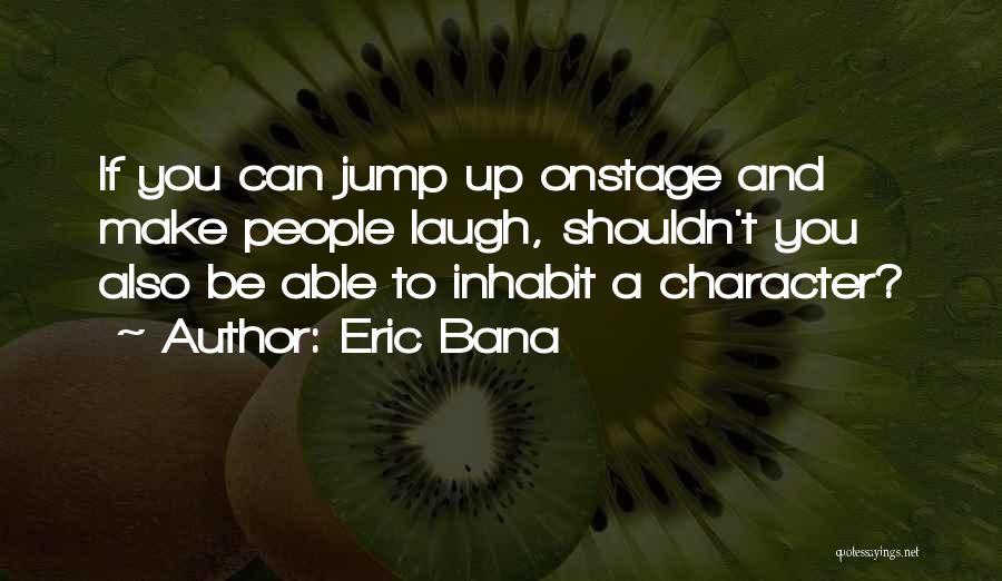 Laugh Quotes By Eric Bana