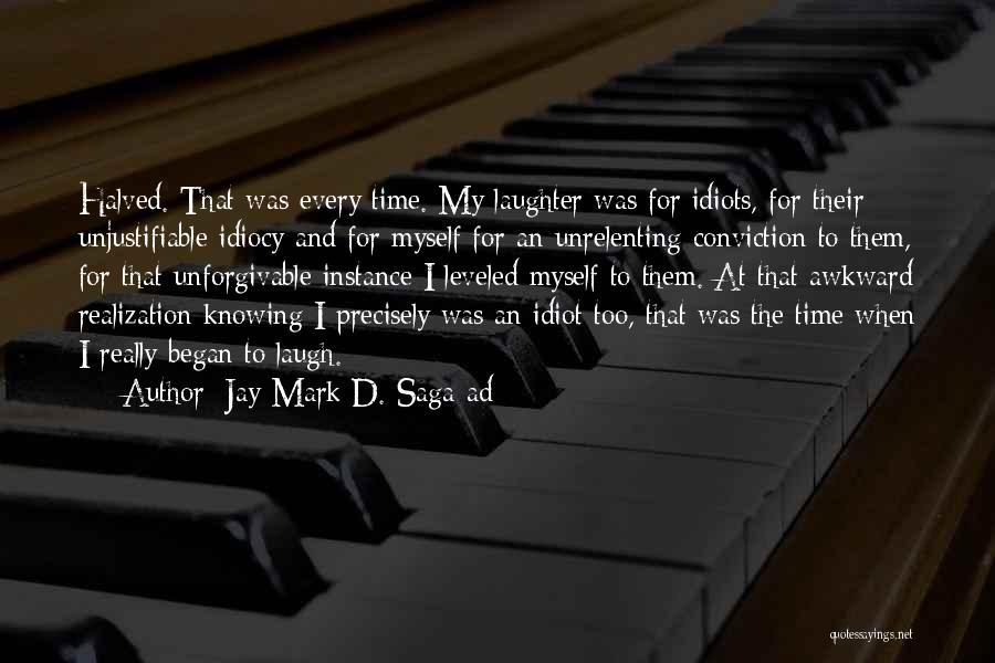 Laugh Quotes By Jay Mark D. Saga-ad