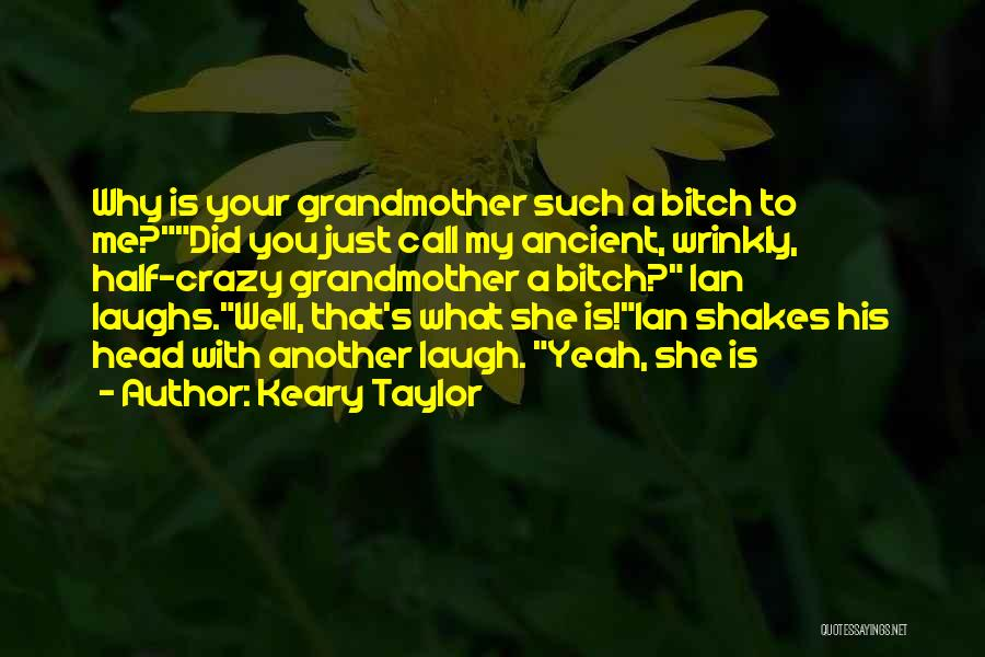 Laugh Quotes By Keary Taylor