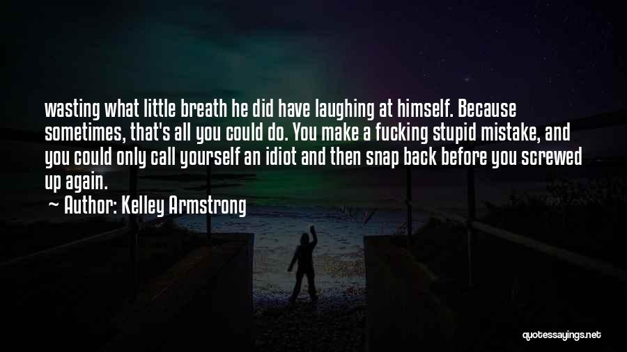 Laugh Quotes By Kelley Armstrong