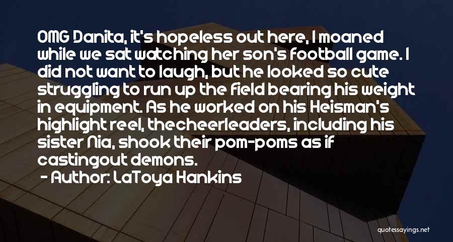Laugh Quotes By LaToya Hankins