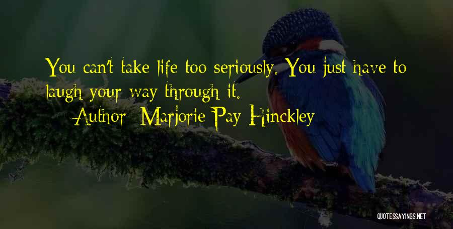 Laugh Quotes By Marjorie Pay Hinckley