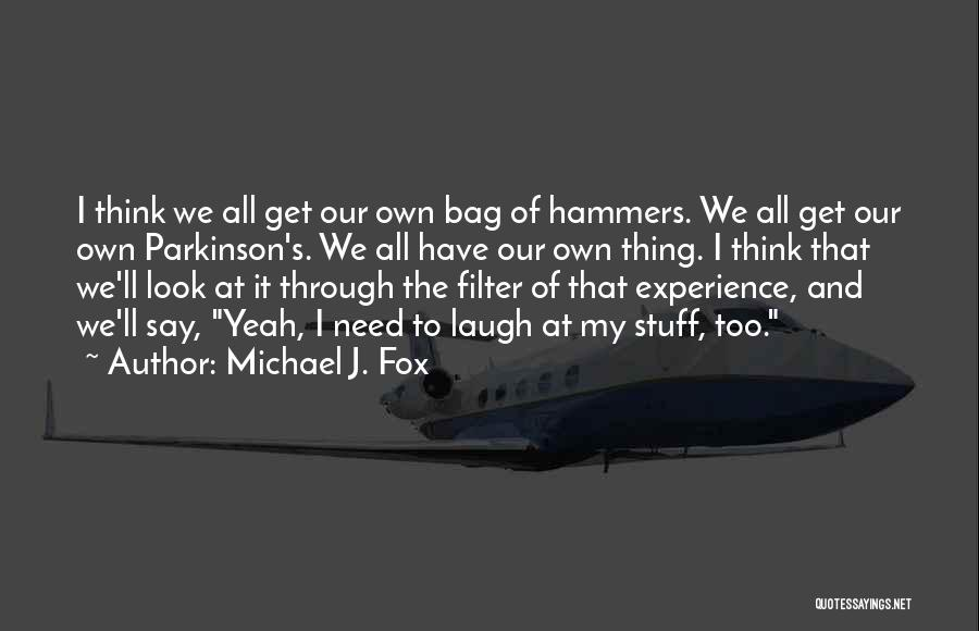 Laugh Quotes By Michael J. Fox