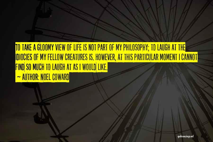 Laugh Quotes By Noel Coward