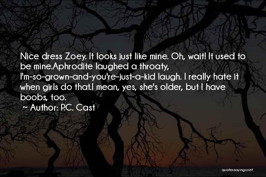 Laugh Quotes By P.C. Cast