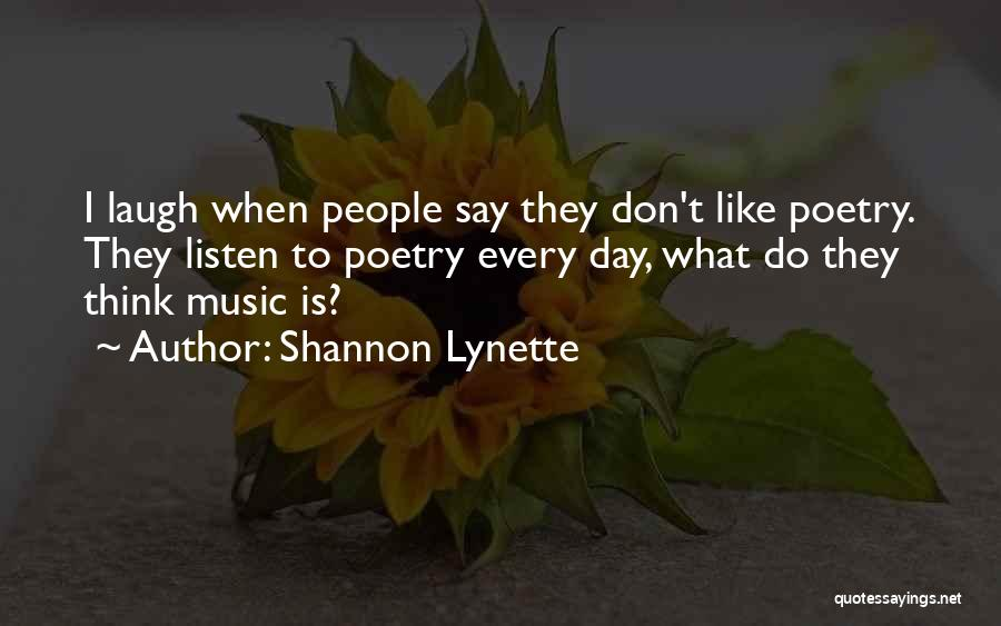 Laugh Quotes By Shannon Lynette