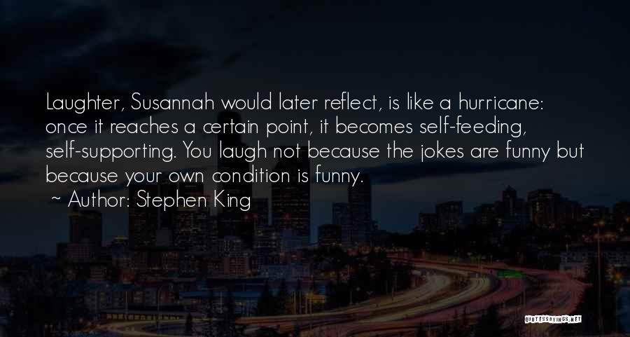 Laugh Quotes By Stephen King