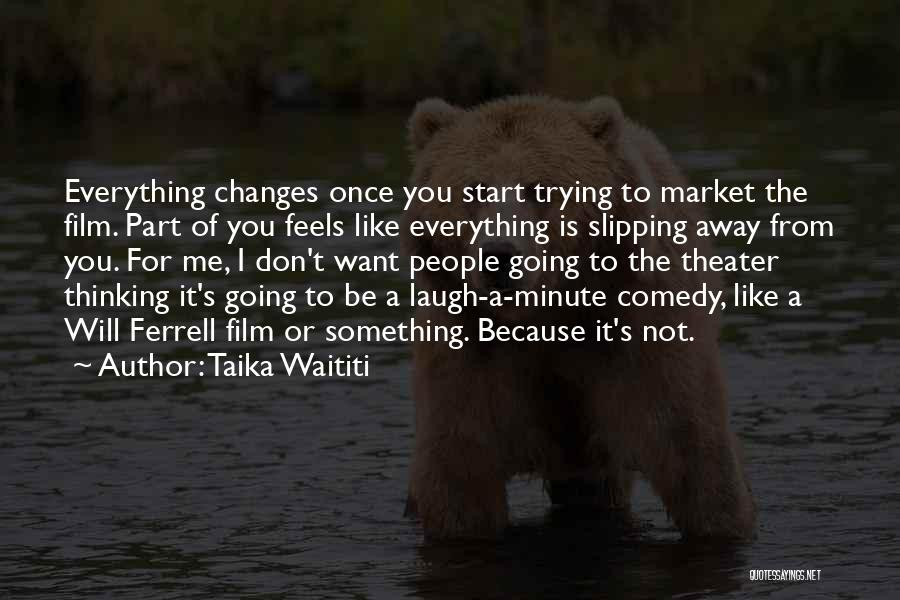 Laugh Quotes By Taika Waititi