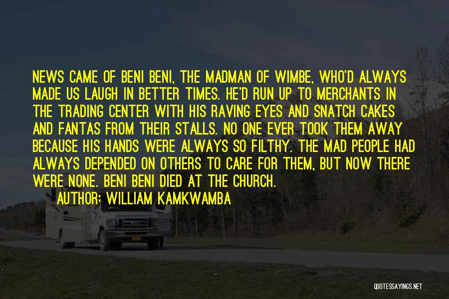 Laugh Quotes By William Kamkwamba