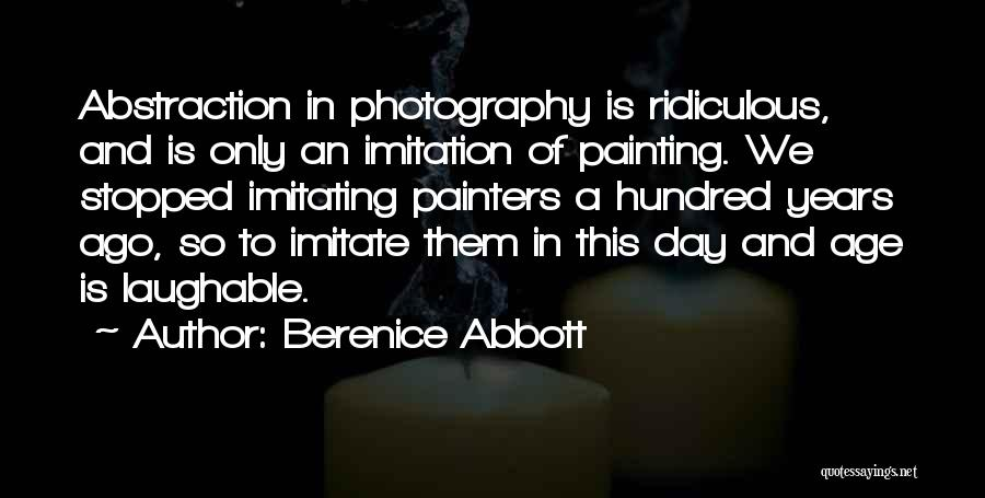 Laughable Quotes By Berenice Abbott