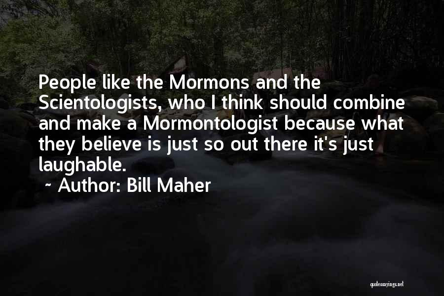 Laughable Quotes By Bill Maher