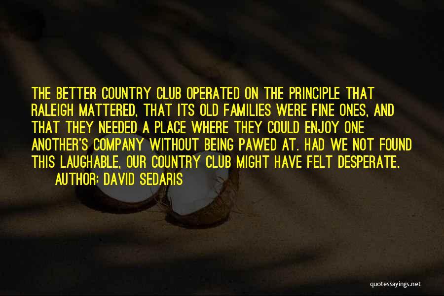 Laughable Quotes By David Sedaris