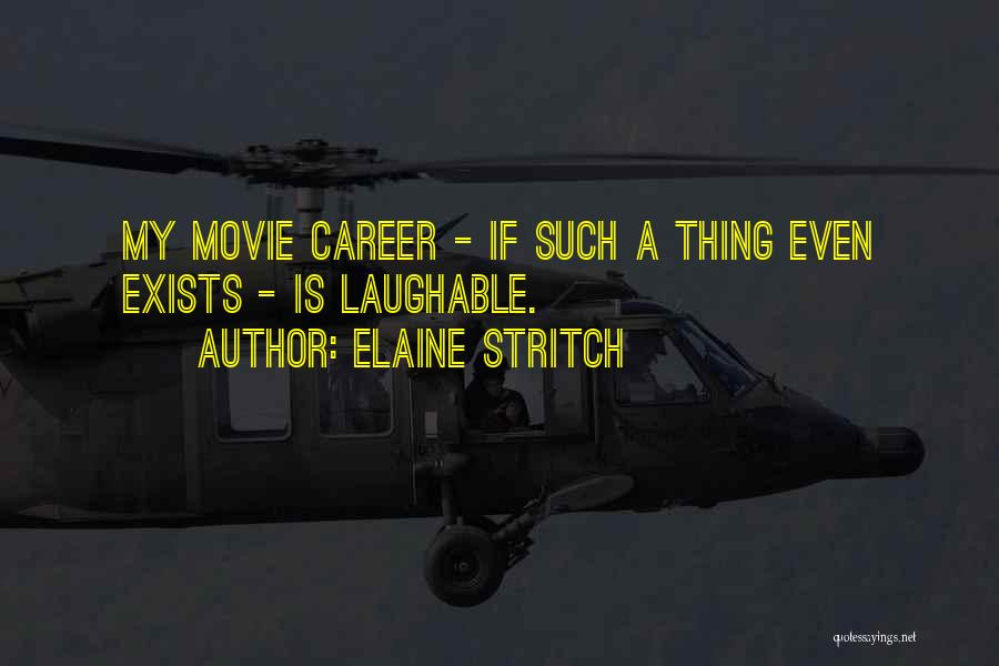 Laughable Quotes By Elaine Stritch