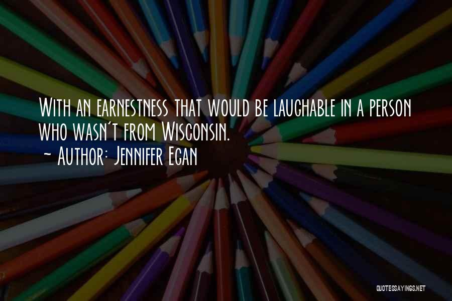 Laughable Quotes By Jennifer Egan