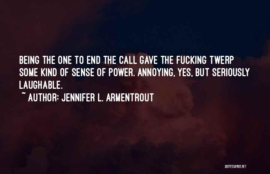 Laughable Quotes By Jennifer L. Armentrout