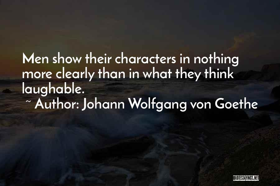 Laughable Quotes By Johann Wolfgang Von Goethe