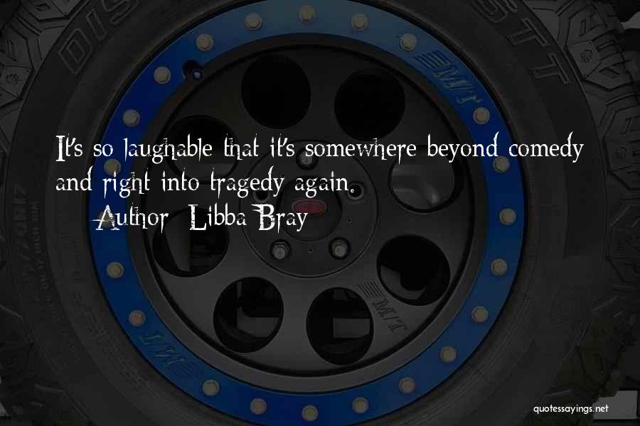 Laughable Quotes By Libba Bray