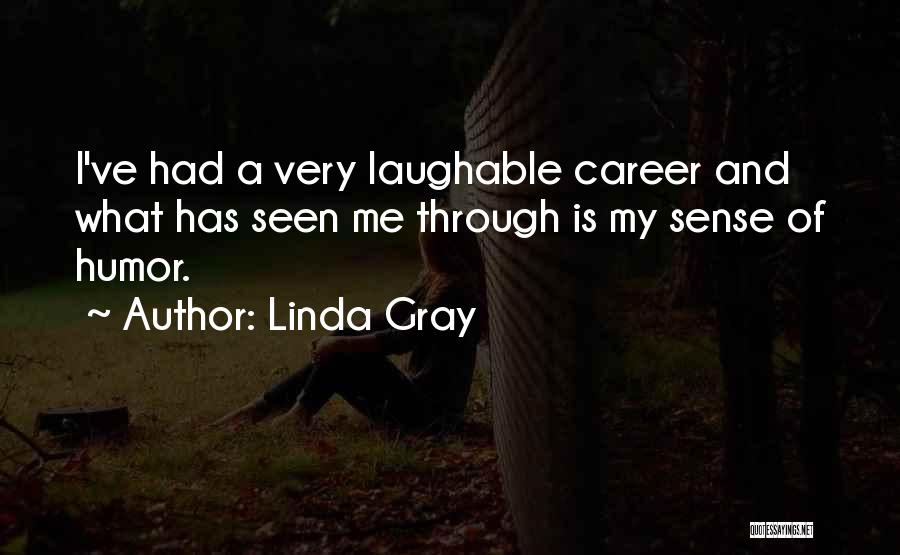 Laughable Quotes By Linda Gray