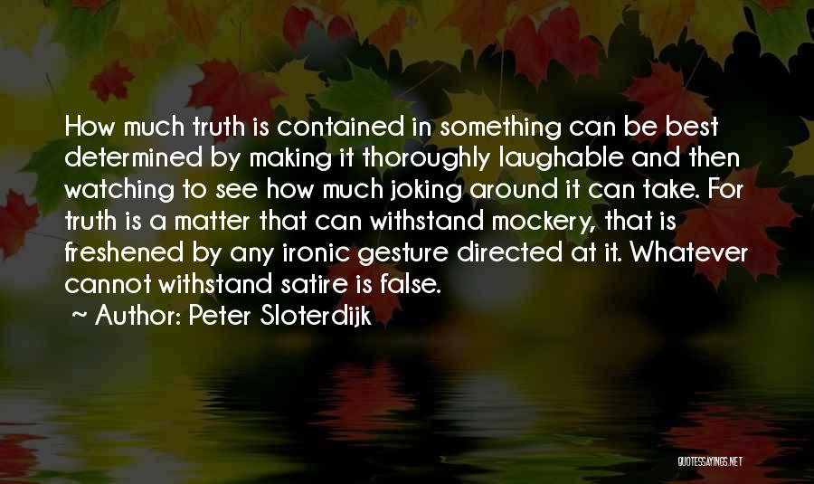 Laughable Quotes By Peter Sloterdijk