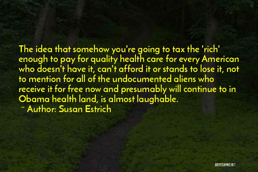 Laughable Quotes By Susan Estrich