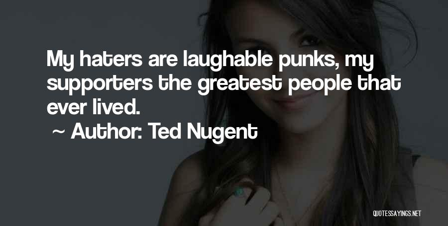Laughable Quotes By Ted Nugent