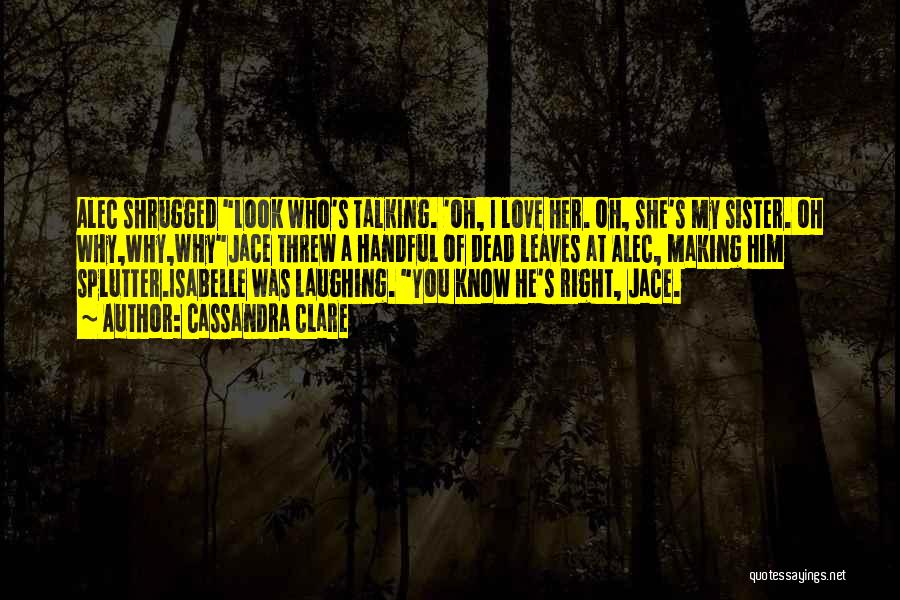 Laughing With Your Sister Quotes By Cassandra Clare
