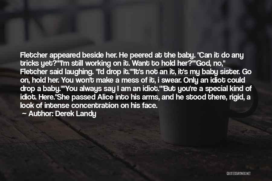 Laughing With Your Sister Quotes By Derek Landy