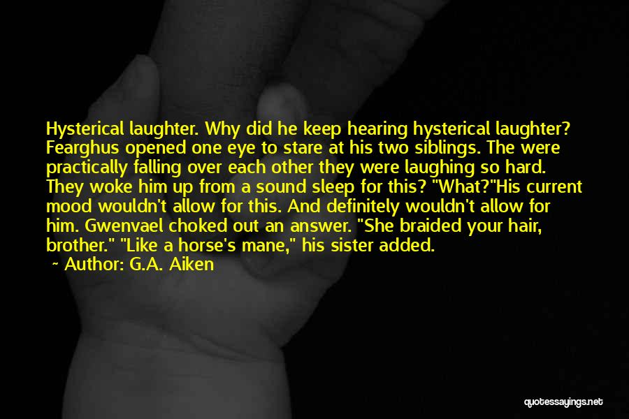 Laughing With Your Sister Quotes By G.A. Aiken