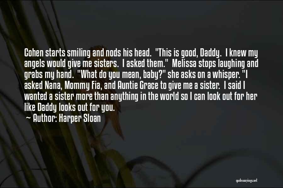 Laughing With Your Sister Quotes By Harper Sloan