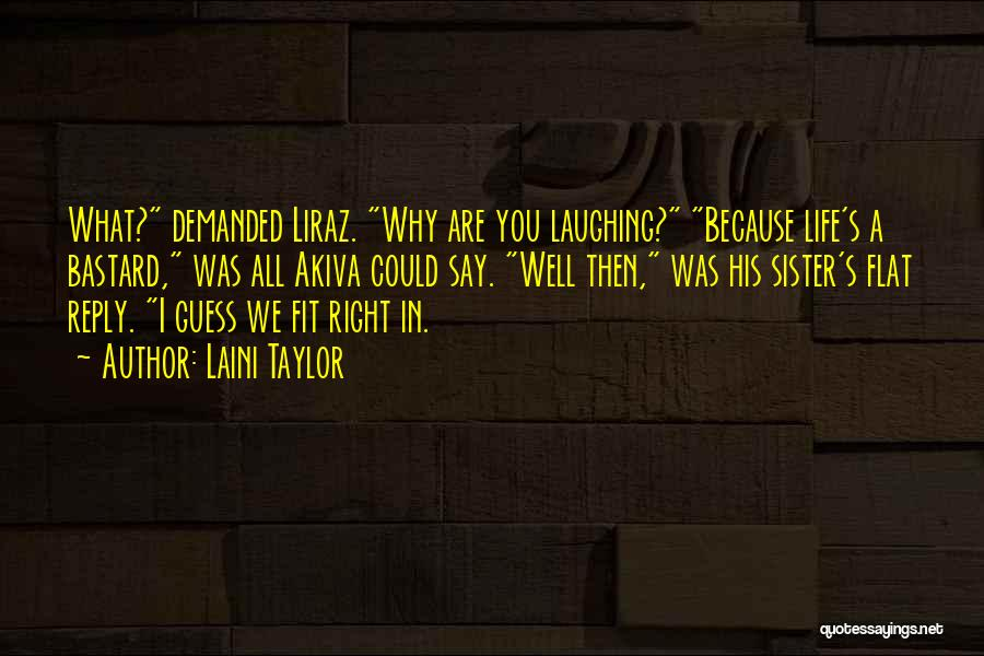 Laughing With Your Sister Quotes By Laini Taylor