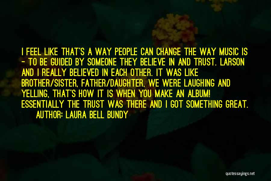Laughing With Your Sister Quotes By Laura Bell Bundy