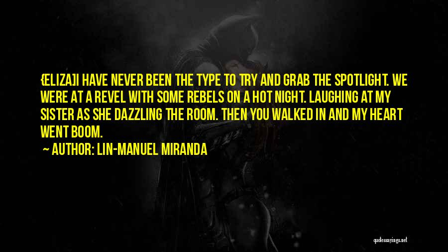 Laughing With Your Sister Quotes By Lin-Manuel Miranda