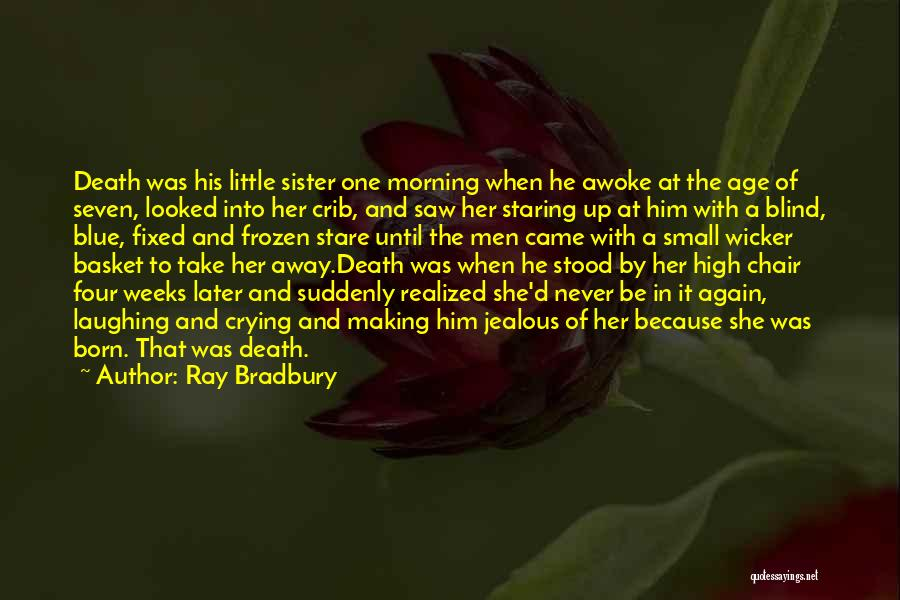 Laughing With Your Sister Quotes By Ray Bradbury