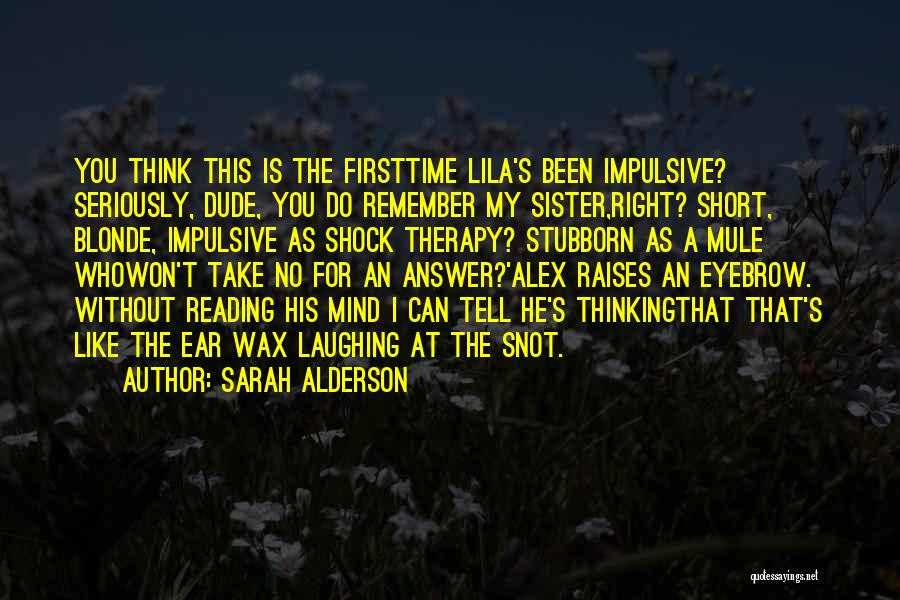Laughing With Your Sister Quotes By Sarah Alderson