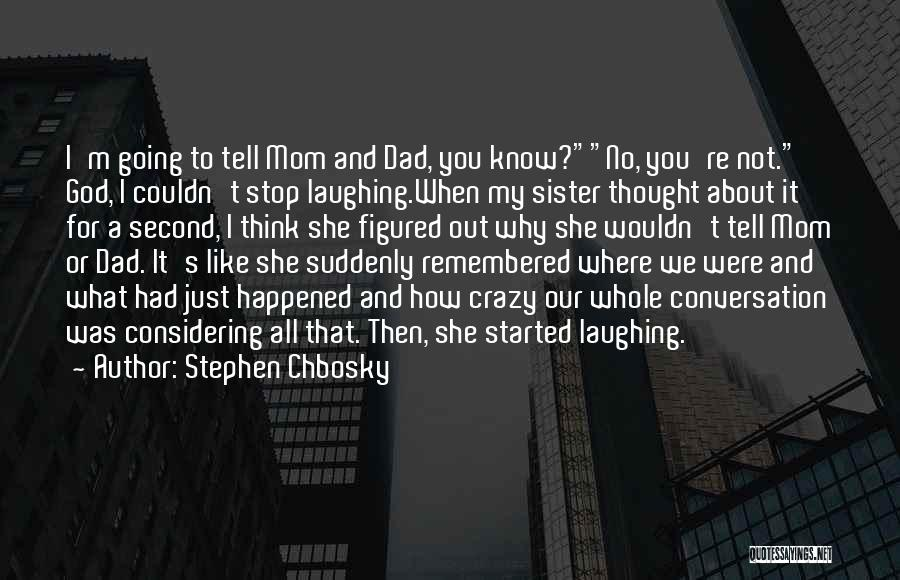 Laughing With Your Sister Quotes By Stephen Chbosky