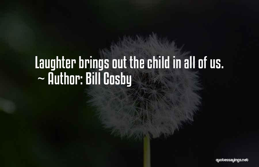 Laughter Bill Cosby Quotes By Bill Cosby