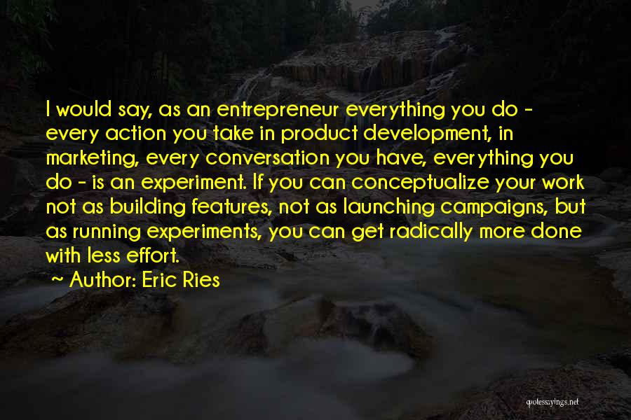 Launching A Product Quotes By Eric Ries