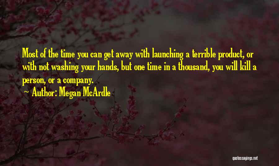 Launching A Product Quotes By Megan McArdle