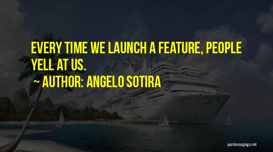 Launching Quotes By Angelo Sotira