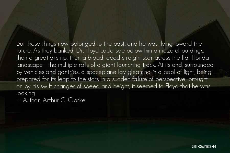 Launching Quotes By Arthur C. Clarke