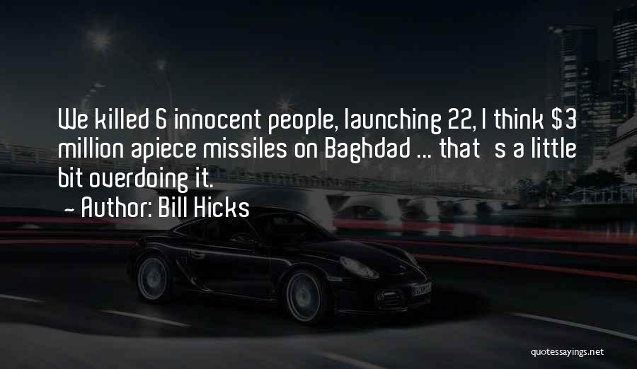 Launching Quotes By Bill Hicks