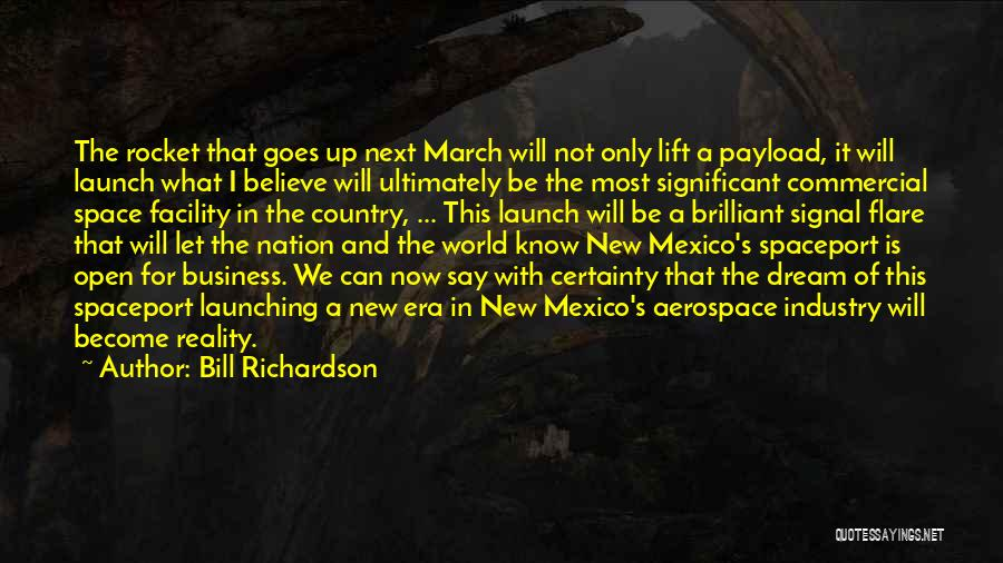 Launching Quotes By Bill Richardson